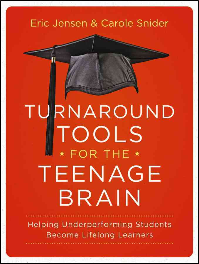 Turnaround Tools for the Teenage Brain By Jensen, Eric/ Snider, Carole